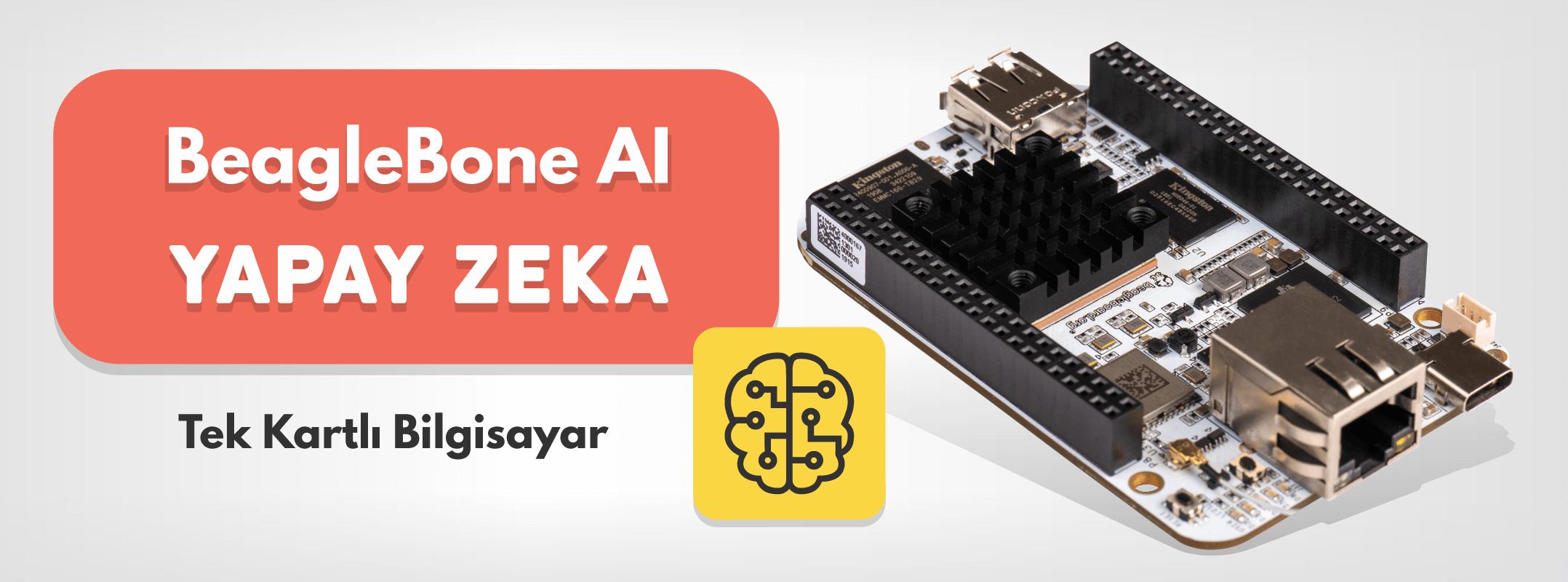 BeagleBone AI | Yapay Zeka Tek Kartlı Bilgisayar